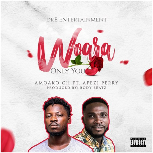 Amoako Ft Afezi Perry - Woara (Only You)
