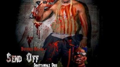 Photo of Download : Buffallo Souljah – Sendoff (Shatta Wale Diss)
