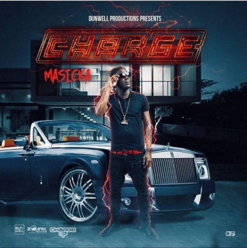 Masicka – Charge Up (Prod By DunWell Productions)