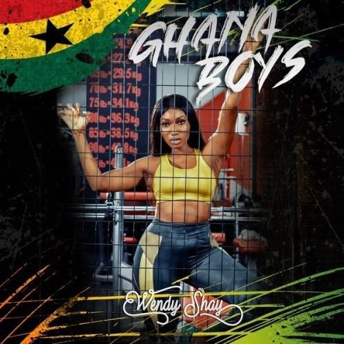 Wendy Shay – Ghana Boys (Prod. By MOG Beatz)