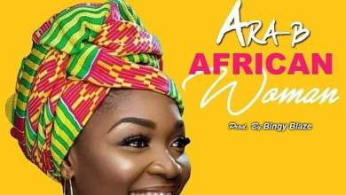 Photo of Download : Ara-B – African Woman (Prod By Bingy Blaze)