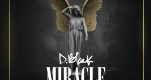 D-Black – Miracle (Prod By Fortune Dane)