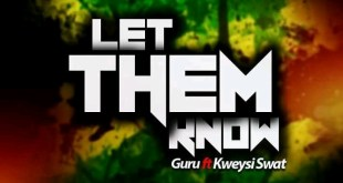 Guru – Let Them Know Ft. Kweysi Swat