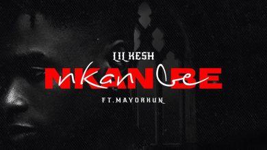 """Photo of Download : Lil Kesh Ft Mayorkun – """"Nkan Nbe"""""""