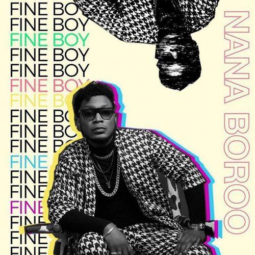 Nana Boroo – Fine Boy