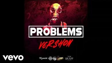 Photo of Download : Vershon – Problems (Top Braff Riddim)
