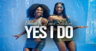 Becca Ft Tiwa Savage – Yes I Do (Official Video)