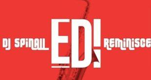 """DJ Spinall x Reminisce – """"Edi"""""""