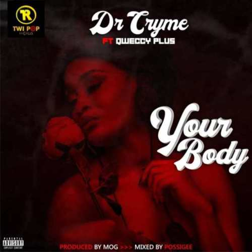 Dr Cryme Ft Qweccy Plus – Your Body