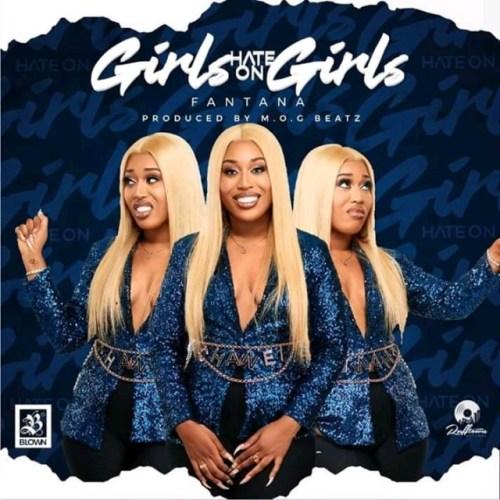 Fantana – Girls Hate On Girls (Prod. By MOG Beatz)