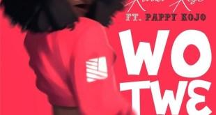 Kwaw Kese Ft Pappy KoJo – Wo Tw3 (Prod. By Skonti)