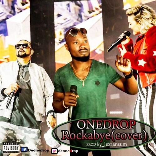 Onedrop - Rockabye Cover (Prod By Lexransum)