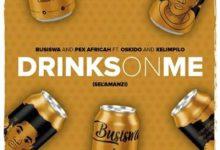 Photo of Stream : Busiswa & Pex Africah Ft Oskido & Xelimpilo – Drinks On Me (Sel'amanzi)