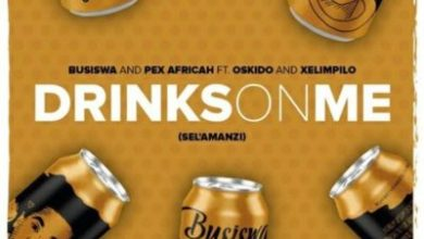 Photo of Stream : Busiswa & Pex Africah Ft Oskido & Xelimpilo – Drinks On Me (Sel'amanzi)