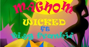 Magnom Ft Bigg Frankii – Wicked (Prod By Jor'Dan)