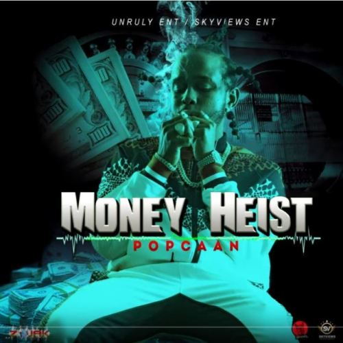 Popcaan – Money Heist (Prod By Unruly Ent)