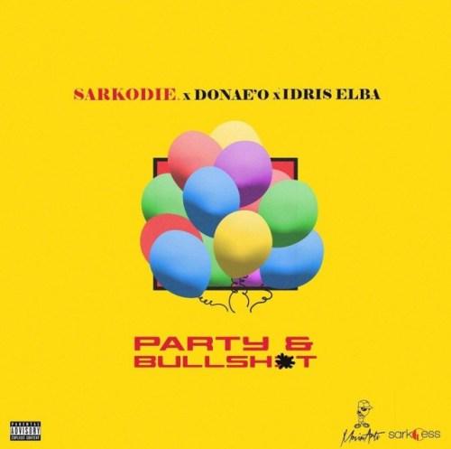 Sarkodie – Party N Bullshit Ft. Donae'O x Idris Elba