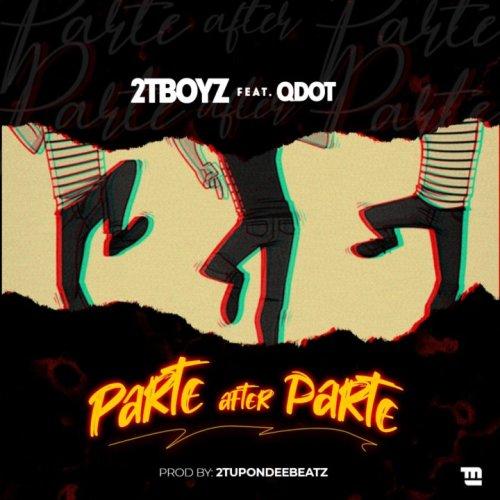 2T Boyz x Qdot – Parte After Parte