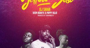 DJ Sawa Ft Deon Boakye & Pappy Kojo – Yellow Sisi (Prod By TubhaniMusik)