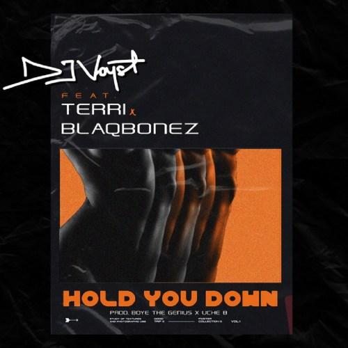 DJ Voyst Ft Terri x Blaqbonez – Hold You Down