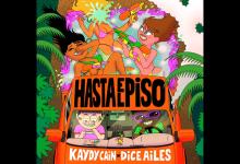 Photo of Kaydy Cain x Dice Ailes x Steve Lean – Hasta El Piso
