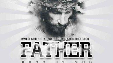 Photo of Kwesi Arthur Ft J. Derobie x DayontheTrack – Father