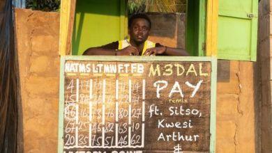 Photo of M3dal Ft Kwesi Arthur x Fameye & Sitso – Pay (Remix)