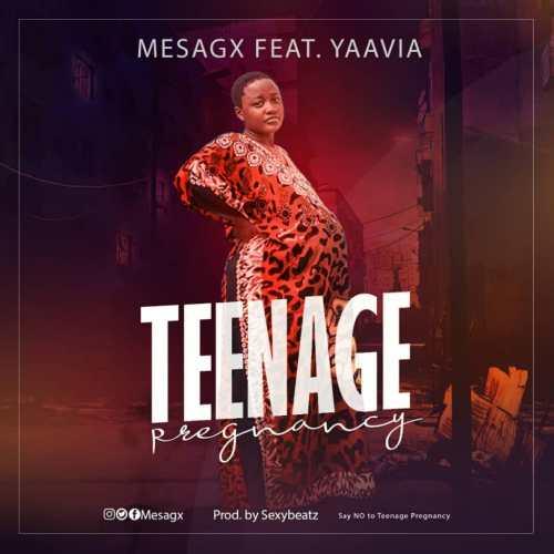 Mesagx x Yaavia - Teenage Pregnancy (Prod By SexyBeatz)