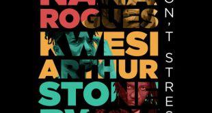 Nana Rogues Ft Stonebwoy & Kwesi Arthur – Don't Stress