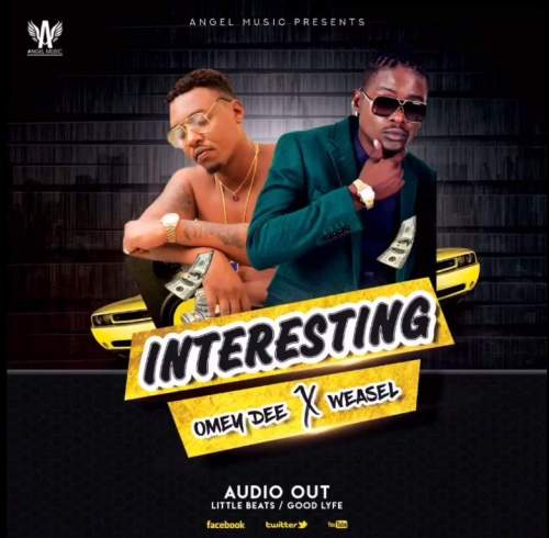 Omey Dee Ft Weasel - Interesting