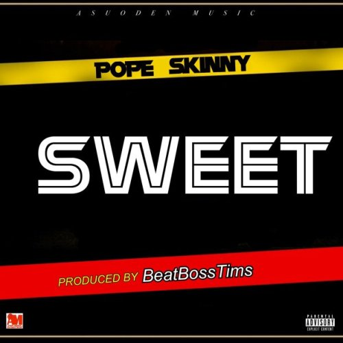 Pope Skinny – Sweet (Prod By BeatBoss Tims)