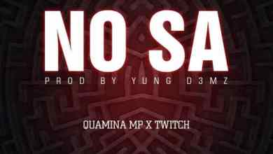 Photo of Quamina Mp Ft Twitch – No Sa (Prod By Yung D3mz)