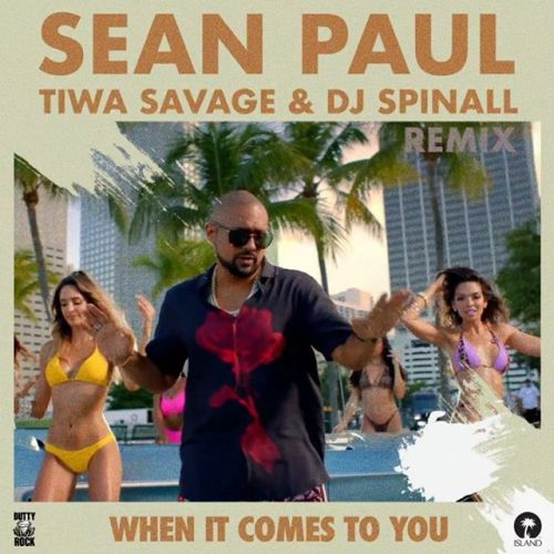 Sean Paul Ft Tiwa Savage x DJ Spinall – When It Comes To You (Remix)