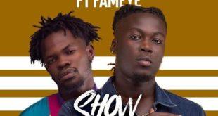 Wisa Greid Ft Fameye – Show Something (Prod by Itz CJ Beatz)