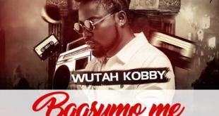 Wutah Kobby – Baasumo Me (Prod by DDT)