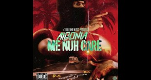 Aidonia – Me Nuh Care (Prod. By Johnny Wonder)