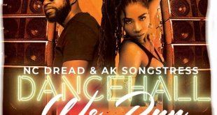 Ak Songstress x Nc Dread – Dancehall We Run