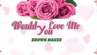 Photo of Brown Mauzo – Would You Love Me