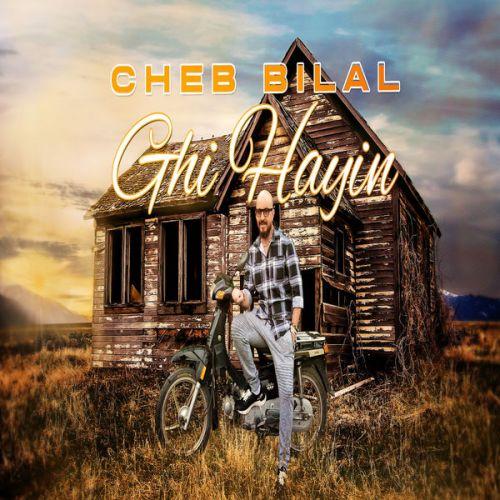 Cheb Bilal – Ghi Hayin