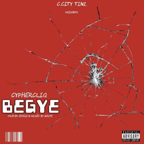 Cypher Cliq - BeGye (Mixed By Naste)