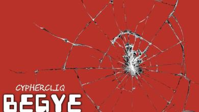 Photo of Cypher Cliq – BeGye (Mixed By Naste)
