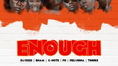 Photo of DJ Kess – Say Enough Ft Enam x Fu x C-Note x Feli Nuna x Tinuke (Prod By Moor Sound)