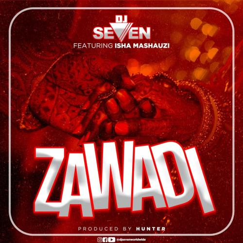 DJ Seven Ft. Isha Mashauzi – ZAWADI