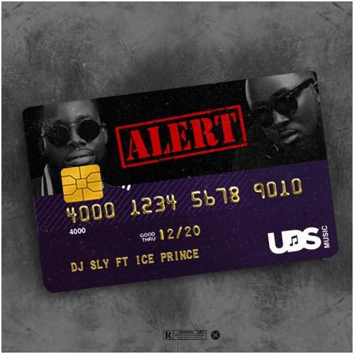 DJ Sly Ft Ice Prince - Alert (Prod By ilblackitbeat)