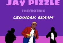 Photo of Jay Pizzle – The Matrix (Legwork Riddim)