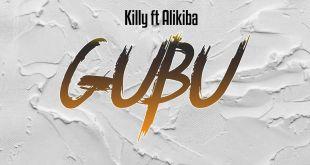 Killy Ft. Alikiba – GUBU