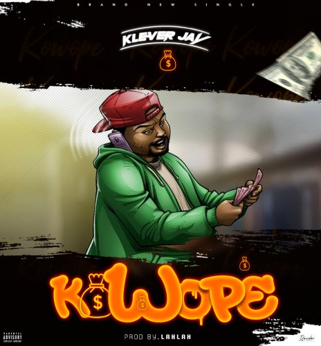 Klever Jay - Kowope (Prod By LahLah)