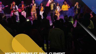 Photo of Lyrics : Highest Praise Band – UKO HAPA Ft Paul Clement