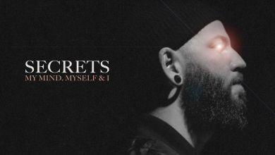 Photo of Lyrics : Secrets – My Mind, Myself & I