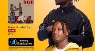Magnom Ft Kelvyn Boy – Iskoki (Prod By PaQ)